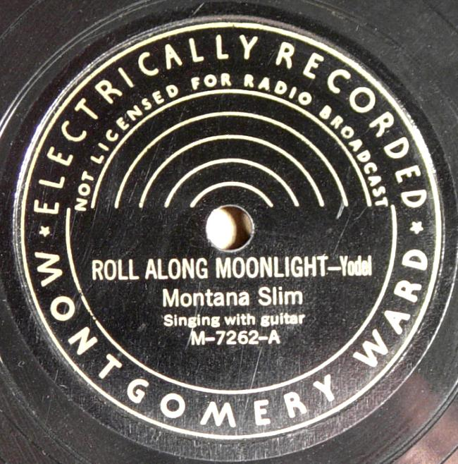 Montana Slim, Montgomery Ward M-7262 78rpm record, Roll Along Moonlight