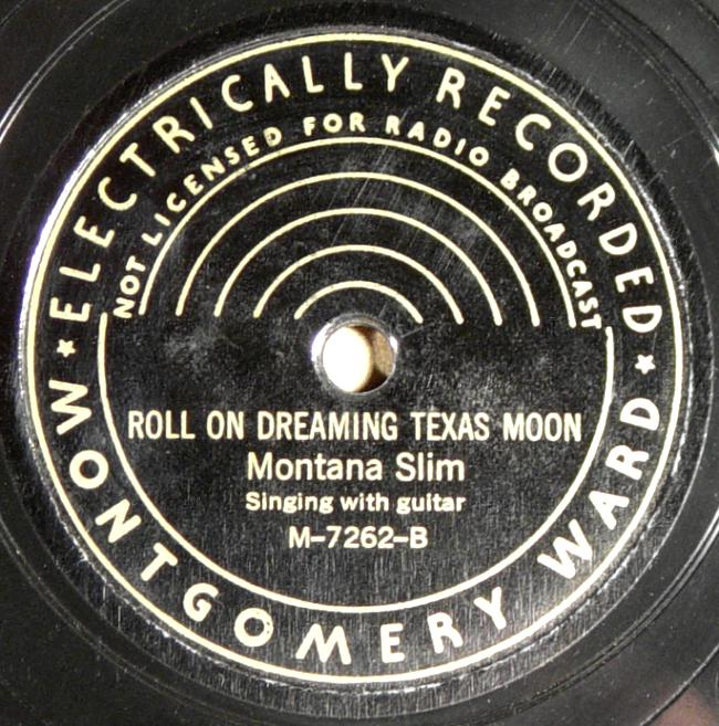 Montana Slim, Montgomery Ward M-7262 78rpm record, Roll On Dreaming Texas Moon