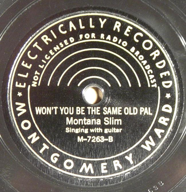 Montana Slim, Montgomery Ward M-7263 78rpm record, Won't You Be The Same Old Pal