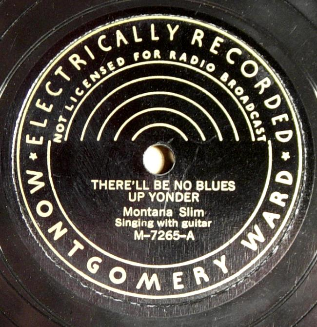 Montana Slim, Montgomery Ward M-7265 78rpm record, There'll Be No Blues Up Yonder