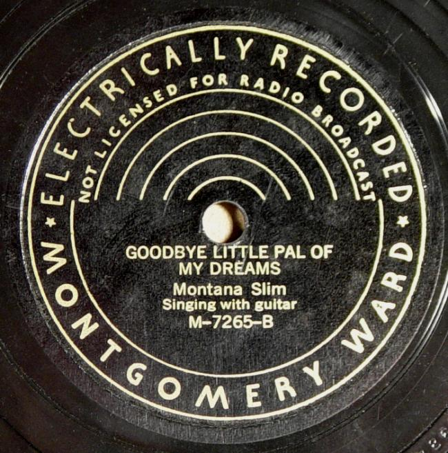 Montana Slim, Montgomery Ward M-7265 78rpm record, Goodbye Little Pal Of My Dreams