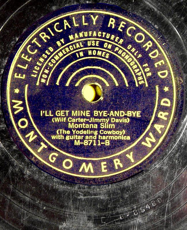 Montana Slim, Montgomery Ward M-8711 78rpm record, I'll Get Mine Bye-and-Bye