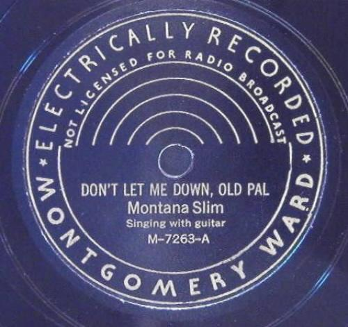 Montana Slim 78: Montgomery Ward M-7263A, Don't Let Me Down Old Pal