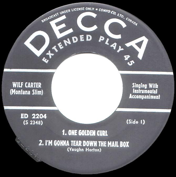 Side one: Wilf Carter 45rpm EP (extended play) record, One Golden Curl, I'm Gonna Tear Down the Mailbox, Decca ED-2204