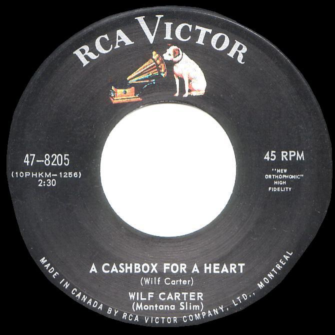 RCA Victor 47-8205 45rpm record, Wilf Carter, A Cashbox for a Heart