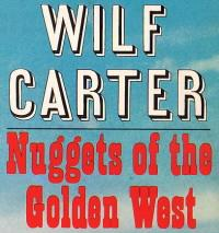 Wilf Carter record 33rpm LP Nuggets of the Golden West
