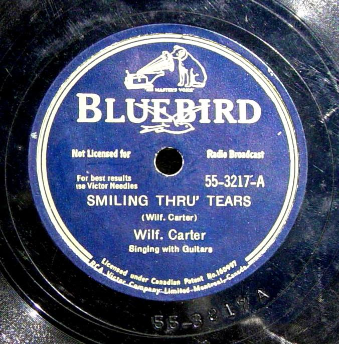 Wilf Carter 78: Bluebird 55-3217A, Smiling Thru' Tears